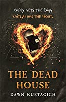 The Dead House: Older Readers (8-12)