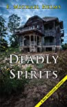 Deadly Spirits by E.Michael Helms