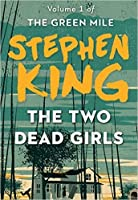 The Two Dead Girls (The Green Mile Book 1)
