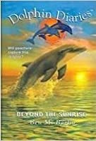 Beyond The Sunrise (Dolphin Diaries, #10)