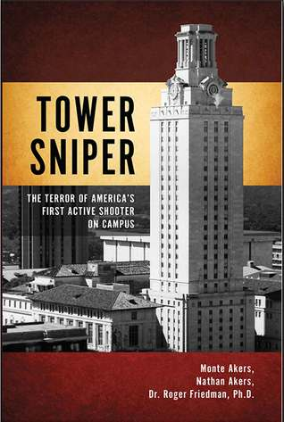 Tower Sniper: The Terror of America's First Active Shooter on Campus