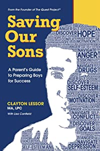 Saving Our Sons - A Parent's Guide to Preparing Boys for Success