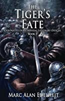 The Tiger's Fate: Chronicles of An Imperial Legionary Officer