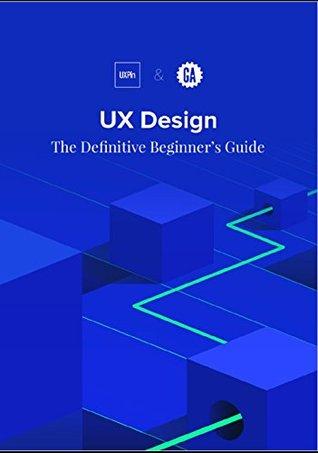 The Definitive Beginner's Guide: UX Design