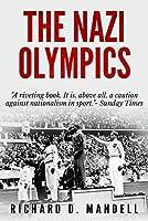 The Nazi Olympics (The Olympics Book 2)