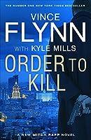 Order to Kill (Mitch Rapp, #15)