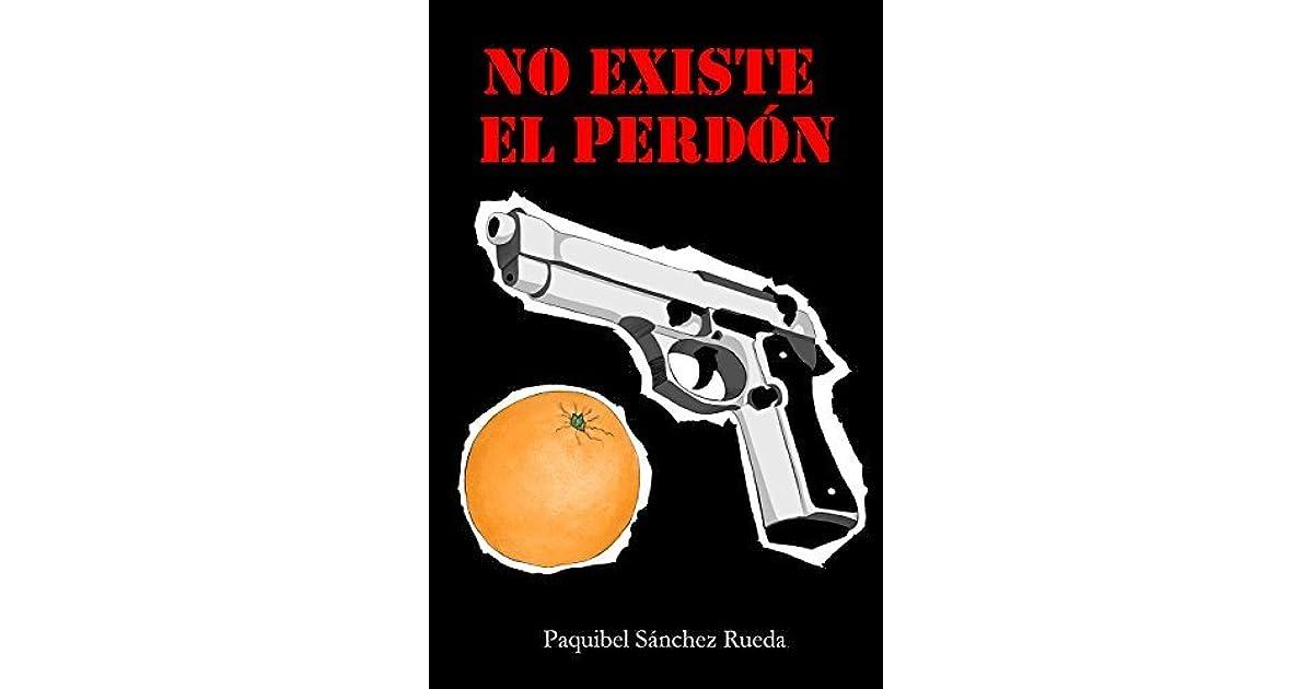 No existe el perdón by Paquibel Sánchez Rueda
