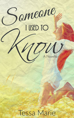 Someone I Used to Know: A novella