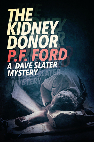 The Kidney Donor by P.F. Ford