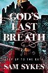 God's Last Breath (Bring Down Heaven, #3)