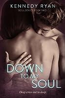 Down to My Soul (Soul, #2)