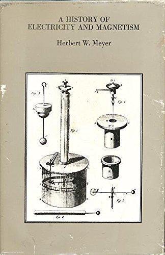 History of Electricity   Magnetism - Herbert Meyer