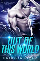 Out of This World (Out of this World #1)