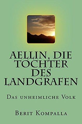 Aellin, die Tochter des Landgrafen: Das unheimliche Volk