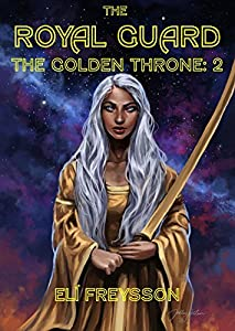 The Royal Guard (The Golden Throne #1B)