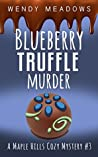 Blueberry Truffle Murder by Wendy Meadows