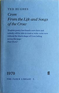 Crow: From the Life and Songs of the Crow (Faber Library)