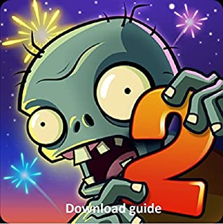 Plants vs Zombies 2: Ultimate Game Guide + Tips, Tricks, Hints And