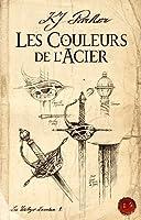 Les Couleurs de L'Acier (La trilogie Loredan, #1)