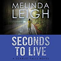 Seconds to Live (Scarlet Falls, #3)