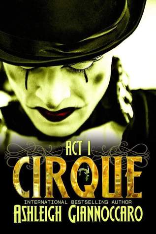 Cirque: Act 1 (Cirque, #1)