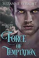 Force of Temptation (Mercury Pack, #2)