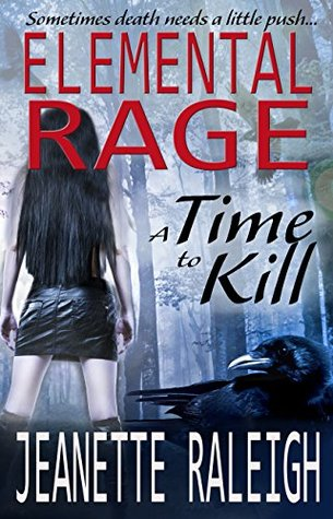A Time To Kill (Elemental Rage Book 1)