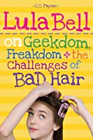 Lula Bell on Geekdom, Freakdom,  the Challenges of Bad Hair