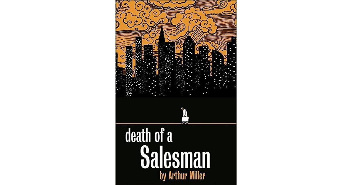 why arthur millers death of a salesman is a study in the american dream ideology