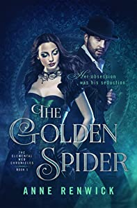 The Golden Spider (Elemental Steampunk Chronicles, #1)