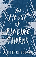 The House of Binding Thorns (Dominion of the Fallen #2)