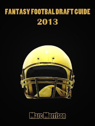 Fantasy Football Draft Guide 2013