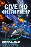 Give No Quarter (Privateer Tales #10)