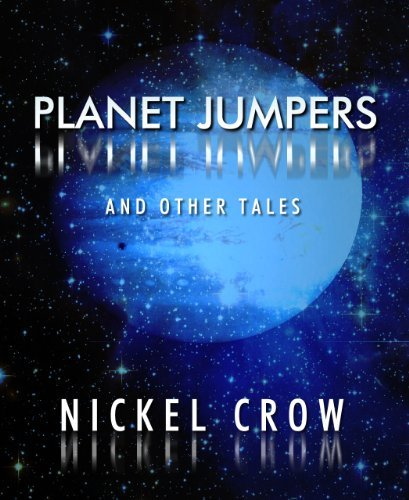 Planet Jumpers and Other Tales  by  Nickel Crow