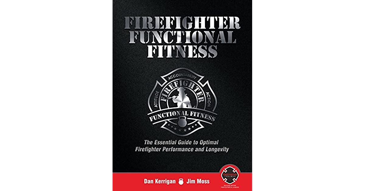 Firefighter functional fitness the essential guide to optimal firefighter functional fitness the essential guide to optimal firefighter performance and longevity by dan kerrigan fandeluxe Choice Image