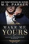 Make Me Yours (Billionaire's Sub, #2)