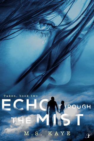 Echo Through the Mist (Taken Series Book 2)