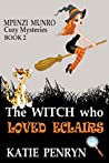 The Witch who Loved Eclairs (Mpenzi Munro #2)