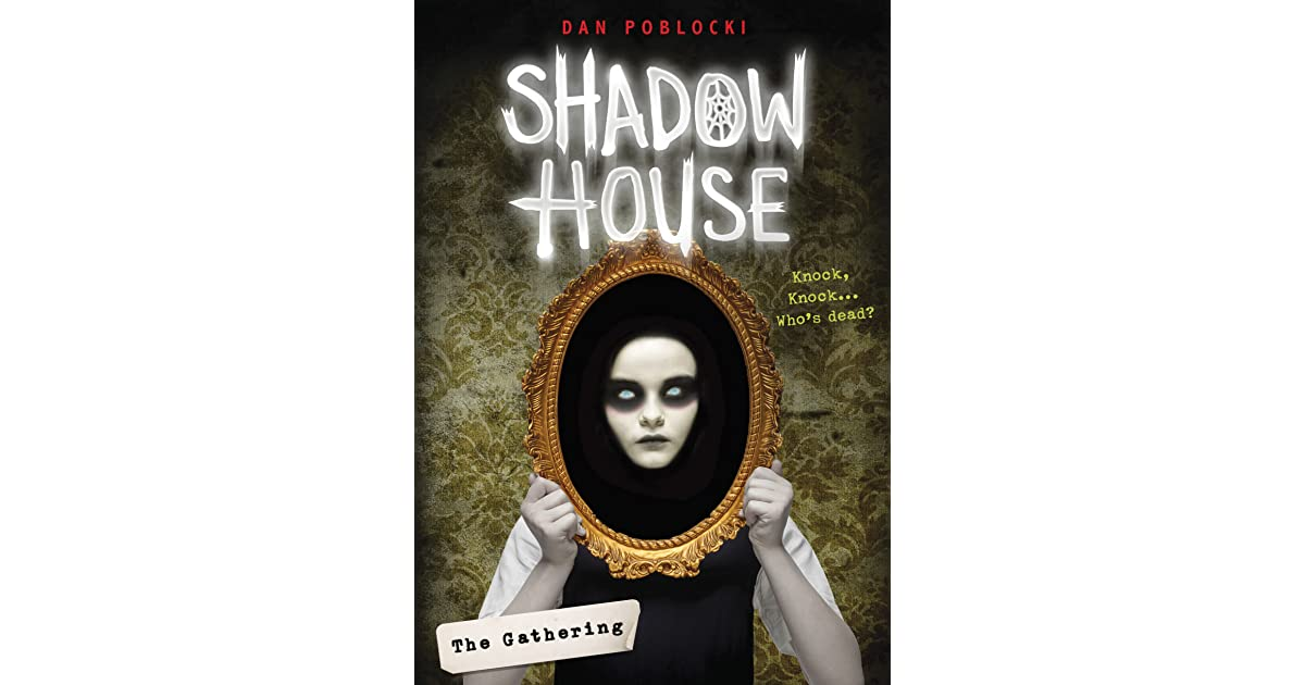 The Gathering Shadow House 1 By Dan Poblocki