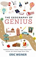 The Geography of Genius: Pencarian Tempat-Tempat Paling Kreatif di Dunia dari Athena sampai Silicon Valley