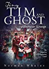 Tiny Tim and The Ghost of Ebenezer Scrooge: The Sequel to A Christmas Carol