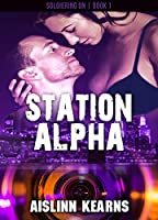 Station Alpha (Soldiering On #1)