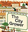 The City Grower: Design, Create and Manage a Small Food-growing Plot