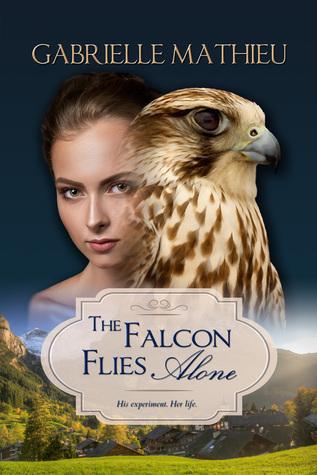 The Falcon Flies Alone (Falcon Trilogy #1)
