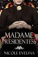 Madame Presidentess