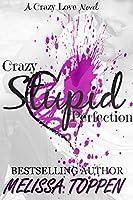 Crazy Stupid Perfection (Crazy Stupid, #3)