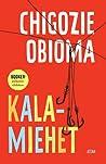 Kalamiehet by Chigozie Obioma