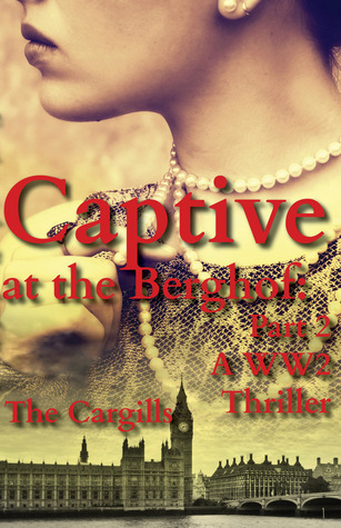 Captive at the Berghof: Part 2