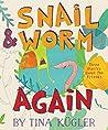 Snail & Worm Again (Snail & Worm, #2)
