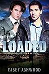 Loaded (Loaded, #1)